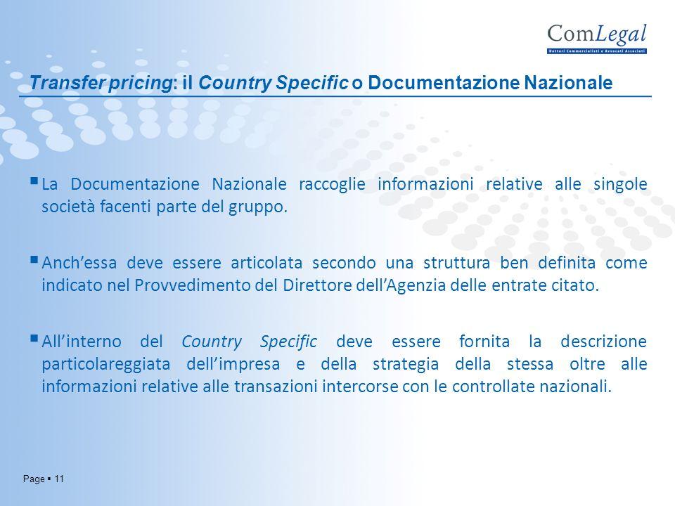 Page 11 Transfer pricing: il Country Specific o Documentazione Nazionale La Documentazione Nazionale raccoglie informazioni relative alle singole soci