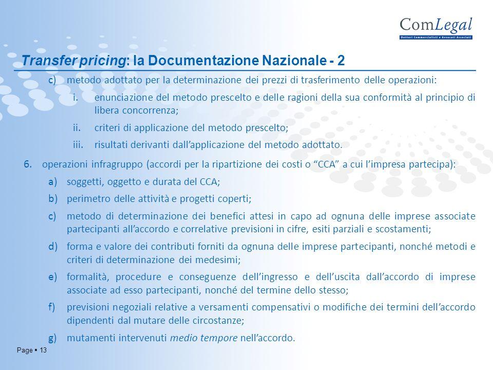 Page 13 Transfer pricing: la Documentazione Nazionale - 2 c) metodo adottato per la determinazione dei prezzi di trasferimento delle operazioni: i. en