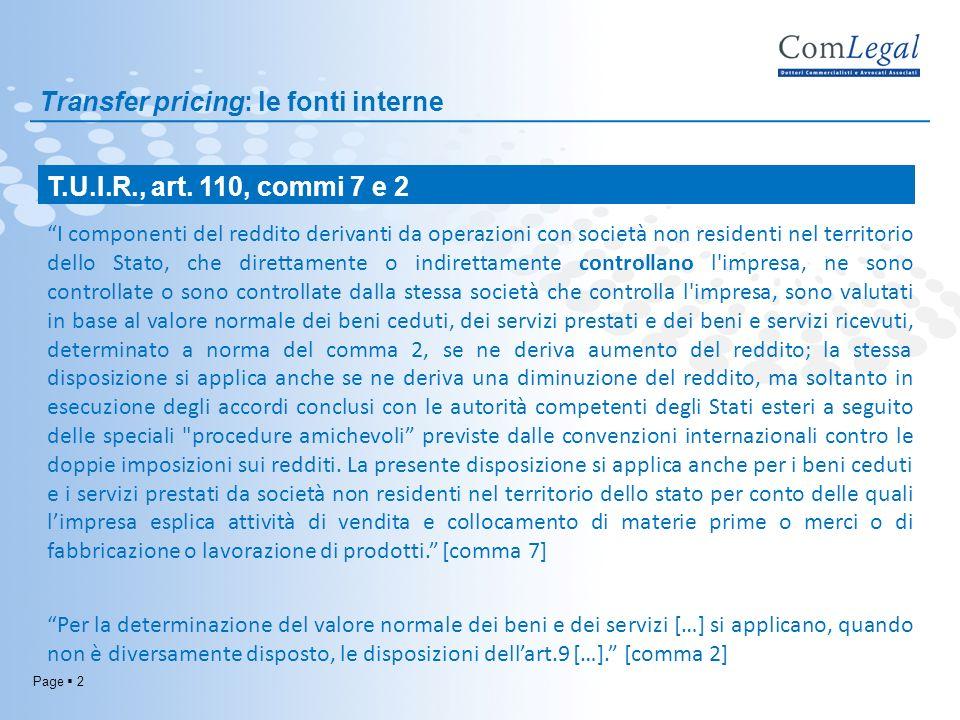 Page 2 Transfer pricing: le fonti interne I componenti del reddito derivanti da operazioni con società non residenti nel territorio dello Stato, che d