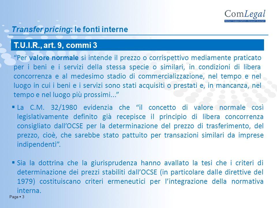 Page 3 Transfer pricing: le fonti interne Per valore normale si intende il prezzo o corrispettivo mediamente praticato per i beni e i servizi della st