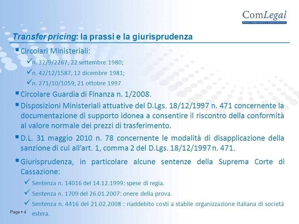 Page 4 Transfer pricing: la prassi e la giurisprudenza Circolari Ministeriali: n. 32/9/2267, 22 settembre 1980; n. 42/12/1587, 12 dicembre 1981; n. 27