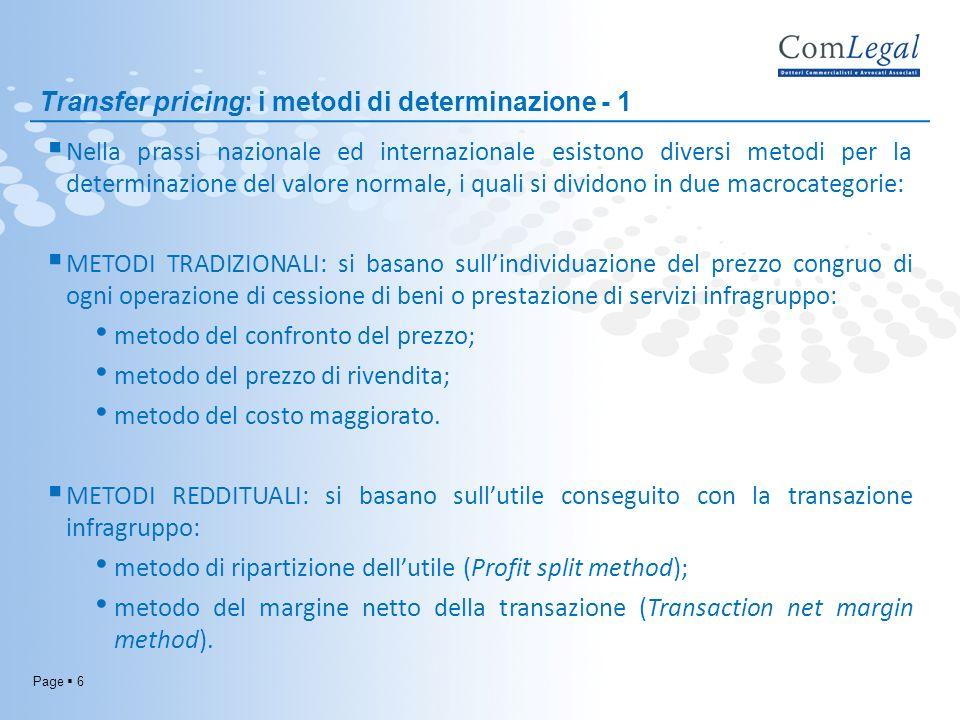 Page 6 Nella prassi nazionale ed internazionale esistono diversi metodi per la determinazione del valore normale, i quali si dividono in due macrocate