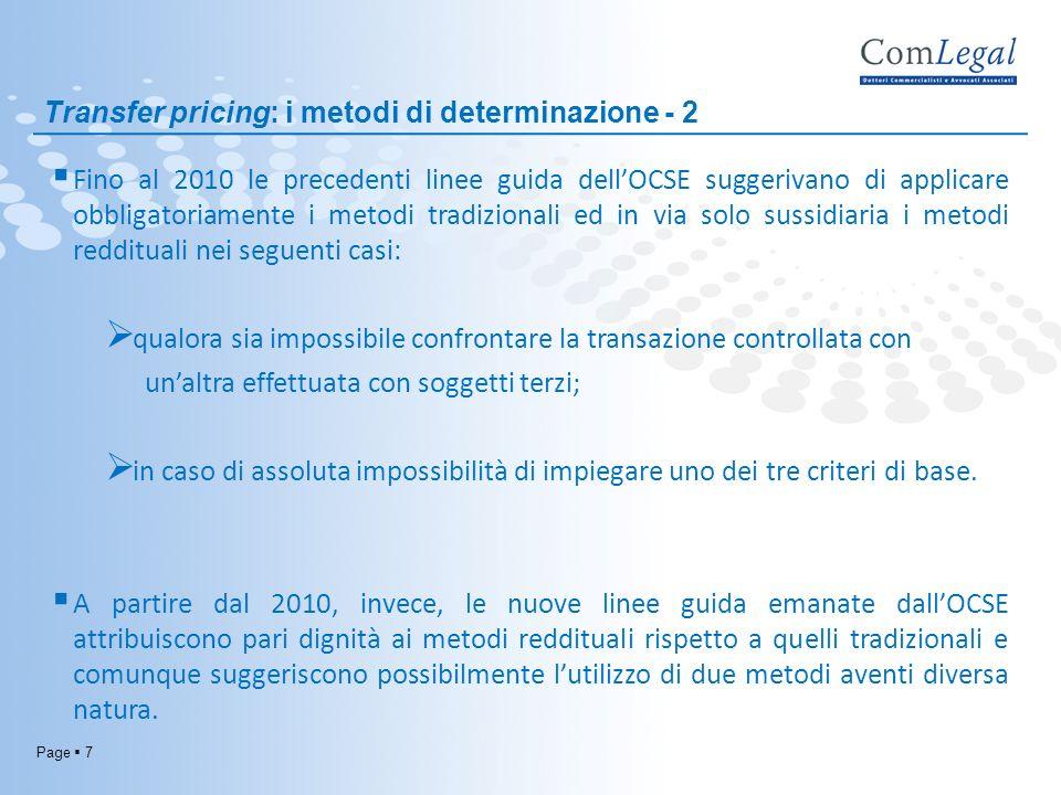 Page 7 Fino al 2010 le precedenti linee guida dellOCSE suggerivano di applicare obbligatoriamente i metodi tradizionali ed in via solo sussidiaria i m