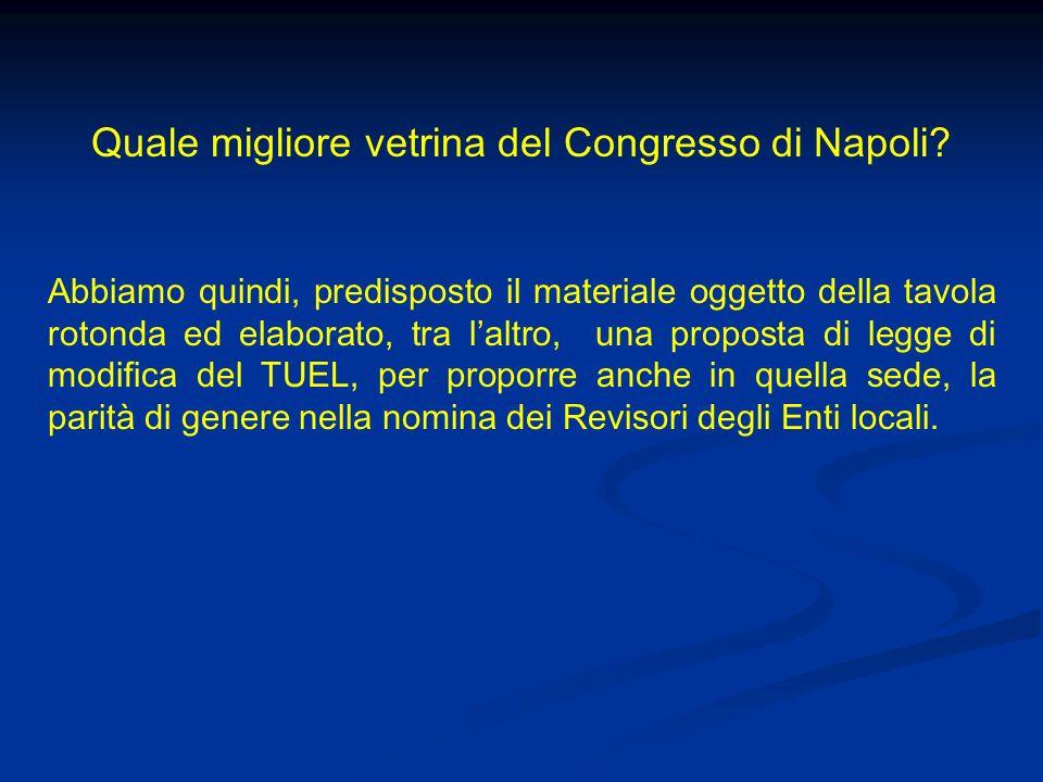 Quale migliore vetrina del Congresso di Napoli? Abbiamo quindi, predisposto il materiale oggetto della tavola rotonda ed elaborato, tra laltro, una pr