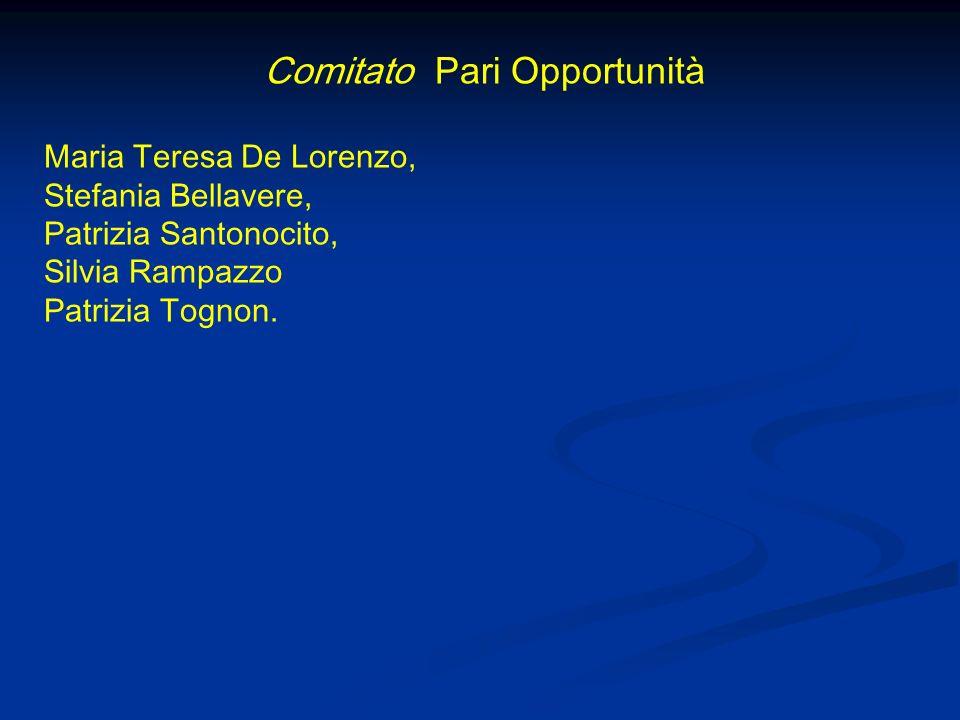 Comitato Pari Opportunità Maria Teresa De Lorenzo, Stefania Bellavere, Patrizia Santonocito, Silvia Rampazzo Patrizia Tognon.