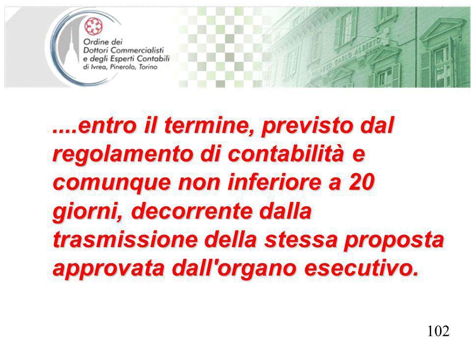 SEGRETERIA PROVINCIALE - TORINO....entro il termine, previsto dal regolamento di contabilità e comunque non inferiore a 20 giorni, decorrente dalla tr