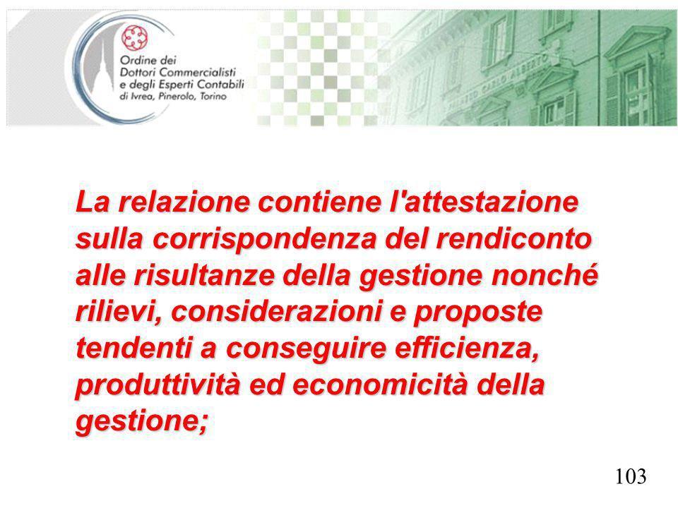 SEGRETERIA PROVINCIALE - TORINO La relazione contiene l'attestazione sulla corrispondenza del rendiconto alle risultanze della gestione nonché rilievi
