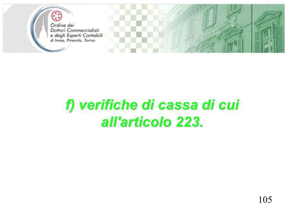 SEGRETERIA PROVINCIALE - TORINO f) verifiche di cassa di cui all articolo 223. 105