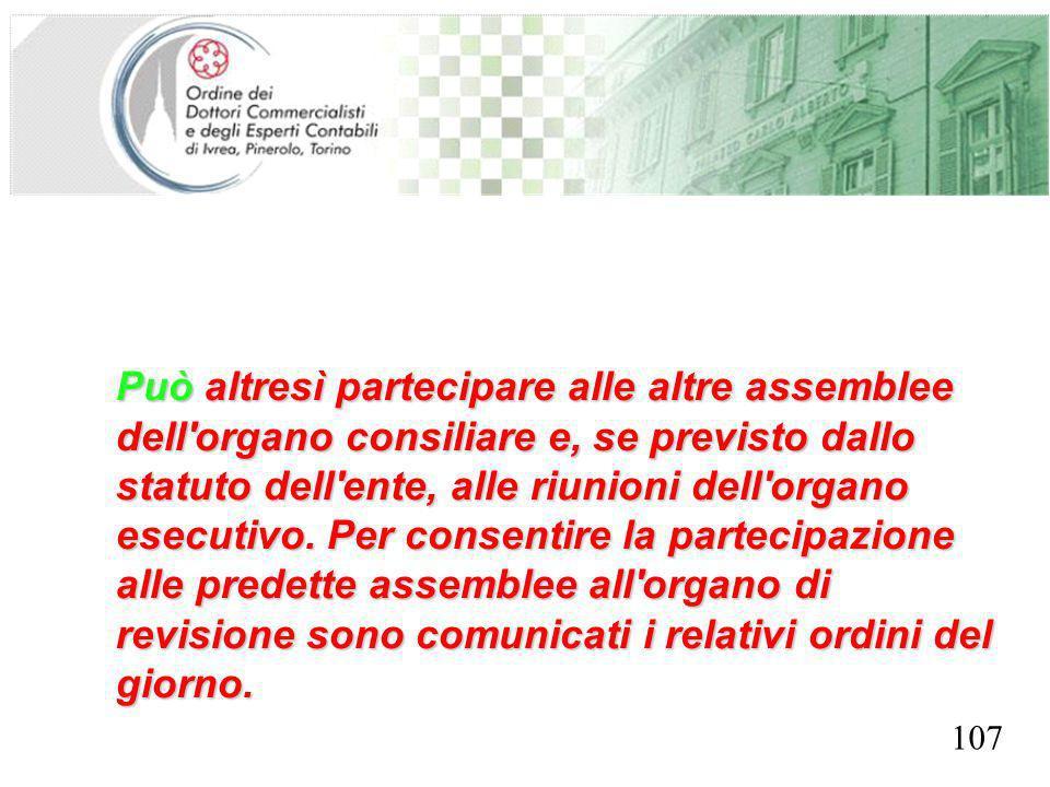 SEGRETERIA PROVINCIALE - TORINO Può altresì partecipare alle altre assemblee dell'organo consiliare e, se previsto dallo statuto dell'ente, alle riuni