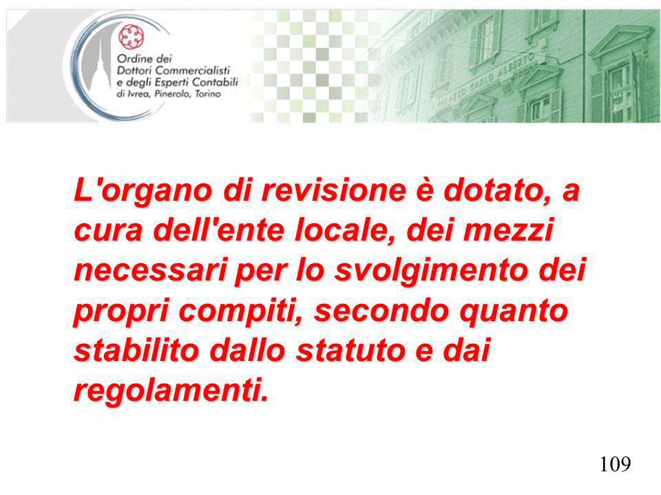 SEGRETERIA PROVINCIALE - TORINO L organo di revisione è dotato, a cura dell ente locale, dei mezzi necessari per lo svolgimento dei propri compiti, secondo quanto stabilito dallo statuto e dai regolamenti.