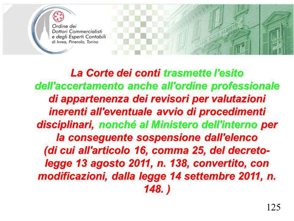SEGRETERIA PROVINCIALE - TORINO La Corte dei conti trasmette l'esito dell'accertamento anche all'ordine professionale di appartenenza dei revisori per