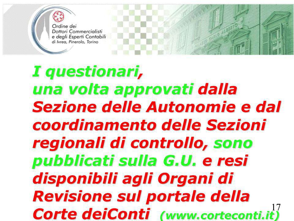 SEGRETERIA PROVINCIALE - TORINO I questionari, una volta approvati dalla Sezione delle Autonomie e dal coordinamento delle Sezioni regionali di controllo, sono pubblicati sulla G.U.