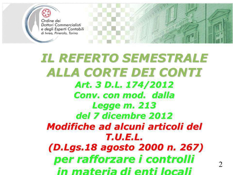SEGRETERIA PROVINCIALE - TORINO IL REFERTO SEMESTRALE ALLA CORTE DEI CONTI Art. 3 D.L. 174/2012 Conv. con mod. dalla Legge m. 213 del 7 dicembre 2012