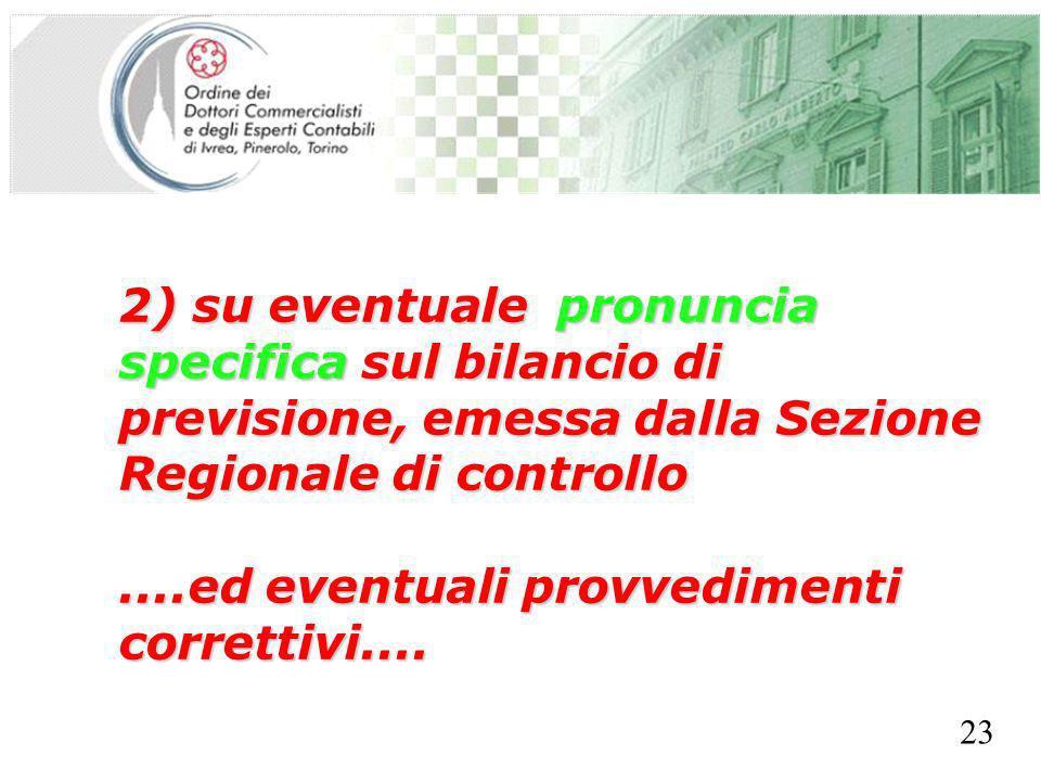 SEGRETERIA PROVINCIALE - TORINO 2) su eventuale pronuncia specifica sul bilancio di previsione, emessa dalla Sezione Regionale di controllo....ed eventuali provvedimenti correttivi....