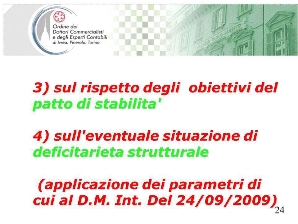 SEGRETERIA PROVINCIALE - TORINO 3) sul rispetto degli obiettivi del patto di stabilita 4) sull eventuale situazione di deficitarieta strutturale (applicazione dei parametri di cui al D.M.