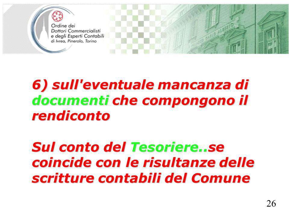 SEGRETERIA PROVINCIALE - TORINO 6) sull'eventuale mancanza di documenti che compongono il rendiconto Sul conto del Tesoriere..se coincide con le risul
