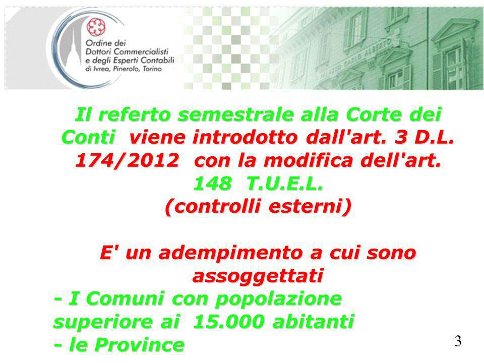 SEGRETERIA PROVINCIALE - TORINO Il referto semestrale alla Corte dei Conti viene introdotto dall'art. 3 D.L. 174/2012 con la modifica dell'art. 148 T.