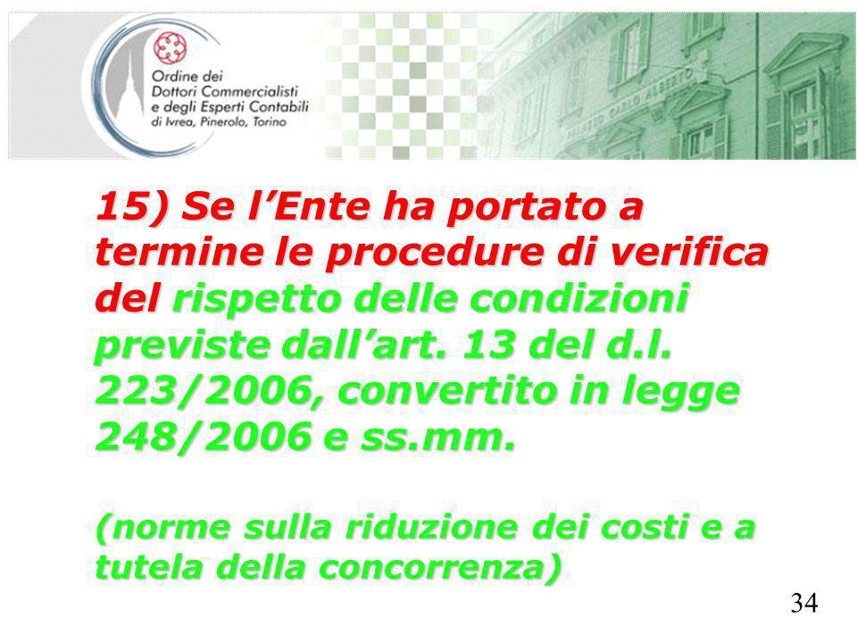 SEGRETERIA PROVINCIALE - TORINO 15) Se lEnte ha portato a termine le procedure di verifica del rispetto delle condizioni previste dallart. 13 del d.l.