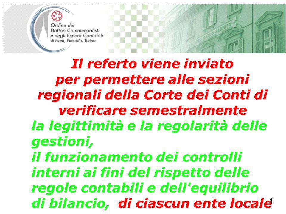 SEGRETERIA PROVINCIALE - TORINO Il referto viene inviato per permettere alle sezioni regionali della Corte dei Conti di verificare semestralmente la l