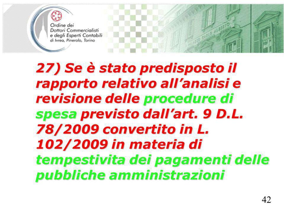 SEGRETERIA PROVINCIALE - TORINO 27) Se è stato predisposto il rapporto relativo allanalisi e revisione delle procedure di spesa previsto dallart. 9 D.