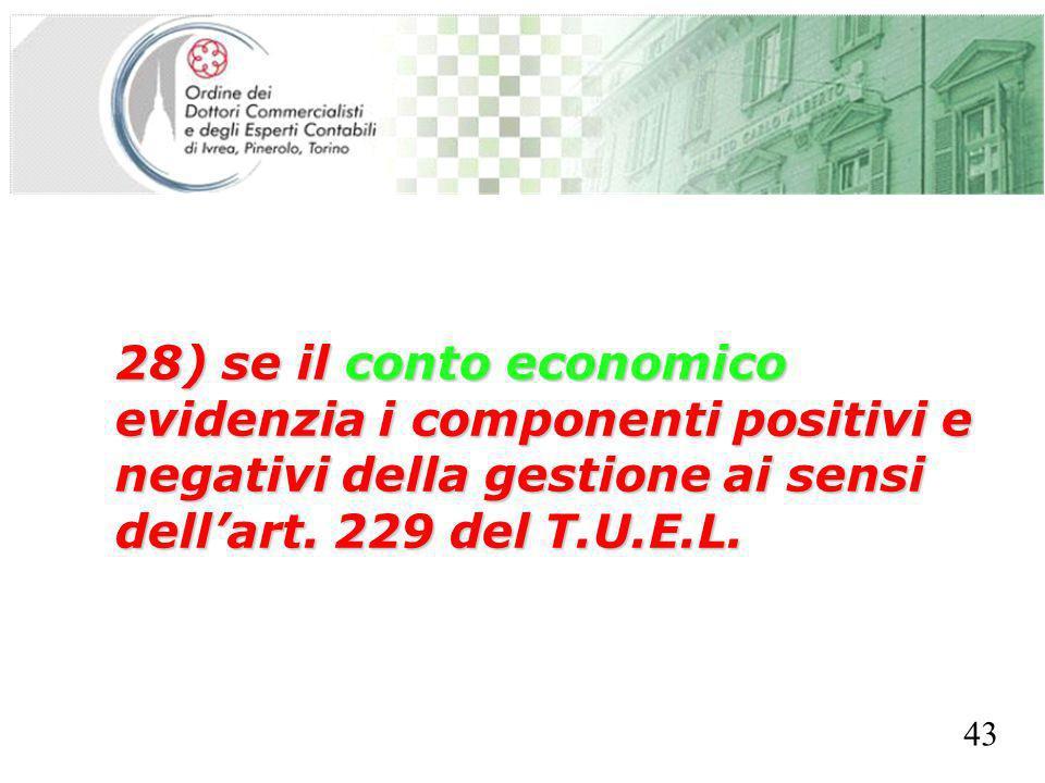 SEGRETERIA PROVINCIALE - TORINO 28) se il conto economico evidenzia i componenti positivi e negativi della gestione ai sensi dellart. 229 del T.U.E.L.