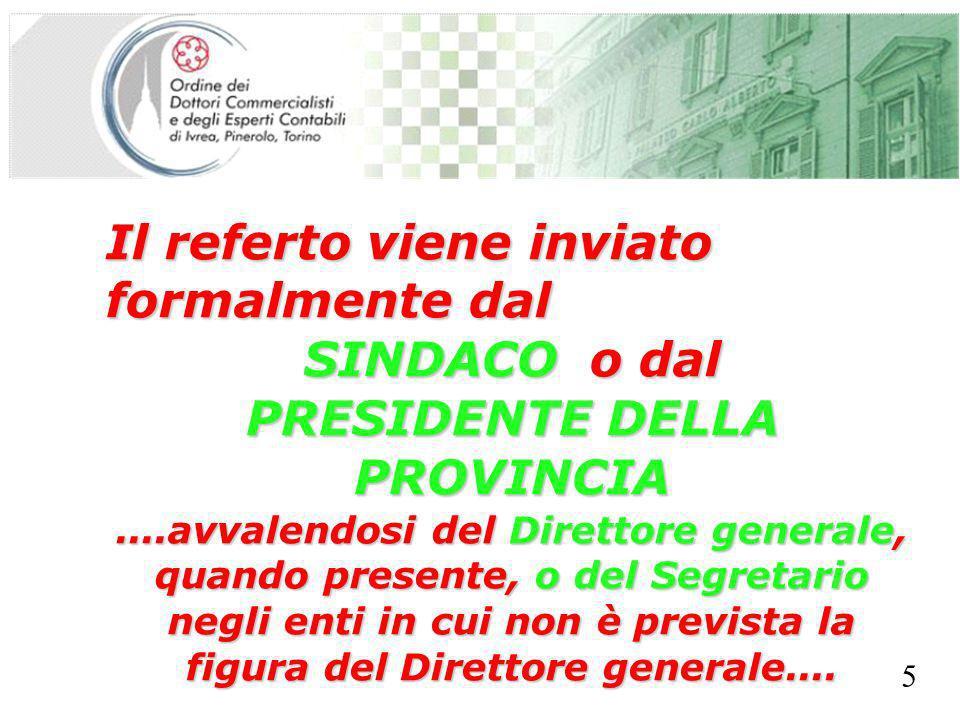 SEGRETERIA PROVINCIALE - TORINO Il referto viene inviato formalmente dal SINDACO o dal PRESIDENTE DELLA PROVINCIA....avvalendosi del Direttore general