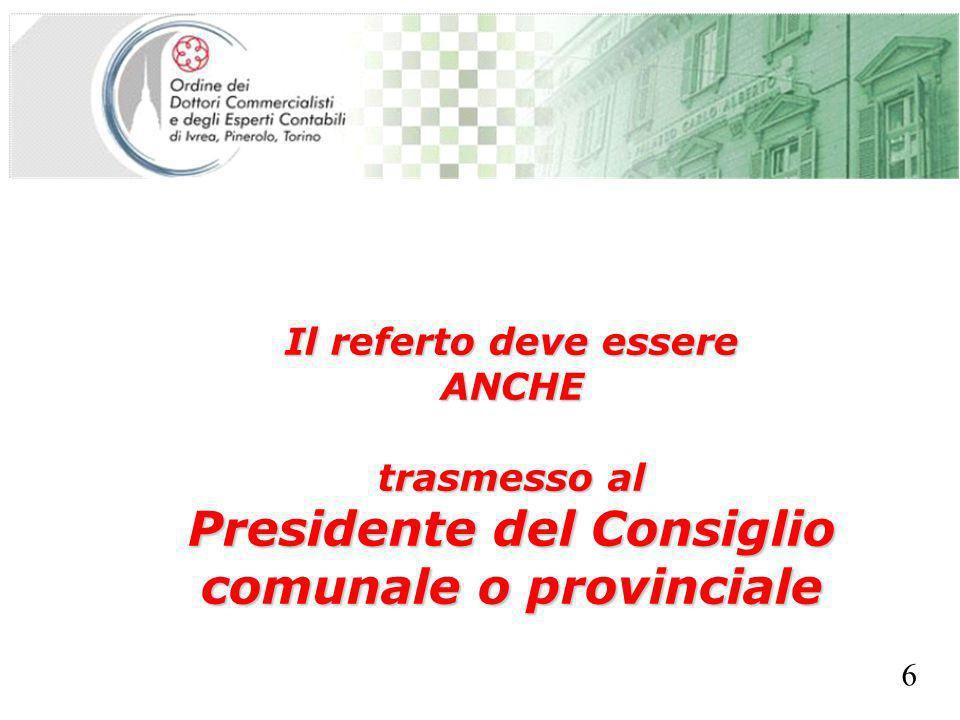 SEGRETERIA PROVINCIALE - TORINO L organo consiliare è tenuto ad adottare i provvedimenti conseguenti o a motivare adeguatamente la mancata adozione delle misure proposte dall organo di revisione.