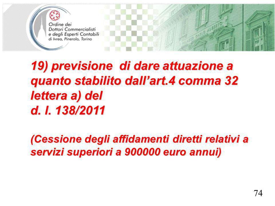 SEGRETERIA PROVINCIALE - TORINO 19) previsione di dare attuazione a quanto stabilito dallart.4 comma 32 lettera a) del d. l. 138/2011 (Cessione degli