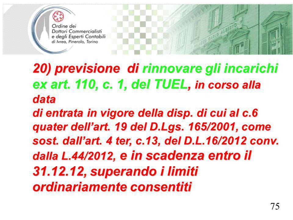 SEGRETERIA PROVINCIALE - TORINO 20) previsione di rinnovare gli incarichi ex art. 110, c. 1, del TUEL, in corso alla data di entrata in vigore della d