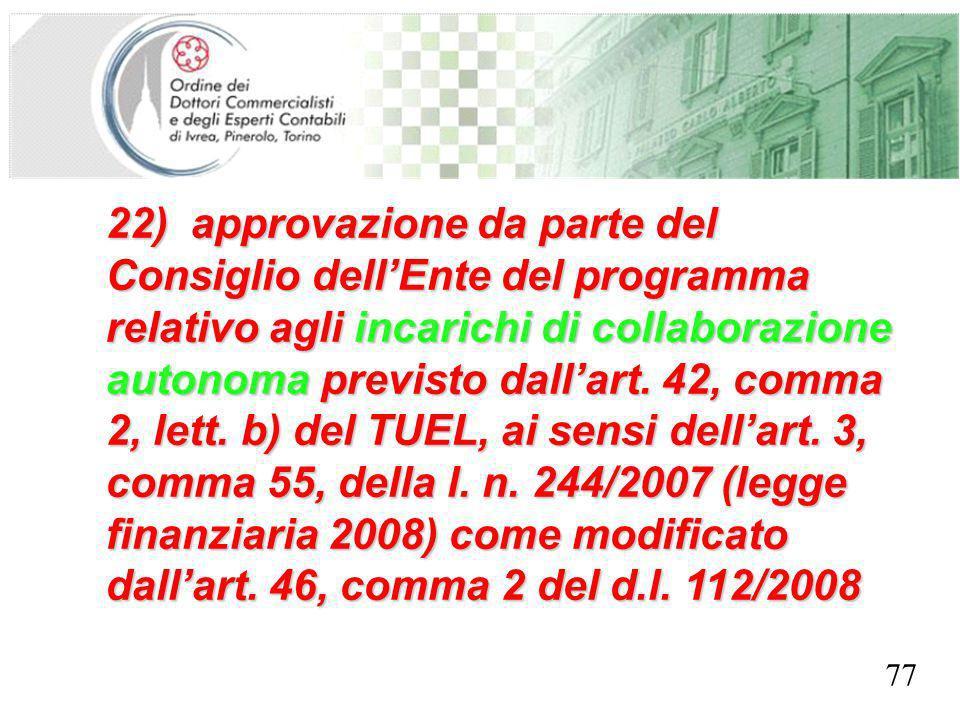 SEGRETERIA PROVINCIALE - TORINO 22) approvazione da parte del Consiglio dellEnte del programma relativo agli incarichi di collaborazione autonoma prev