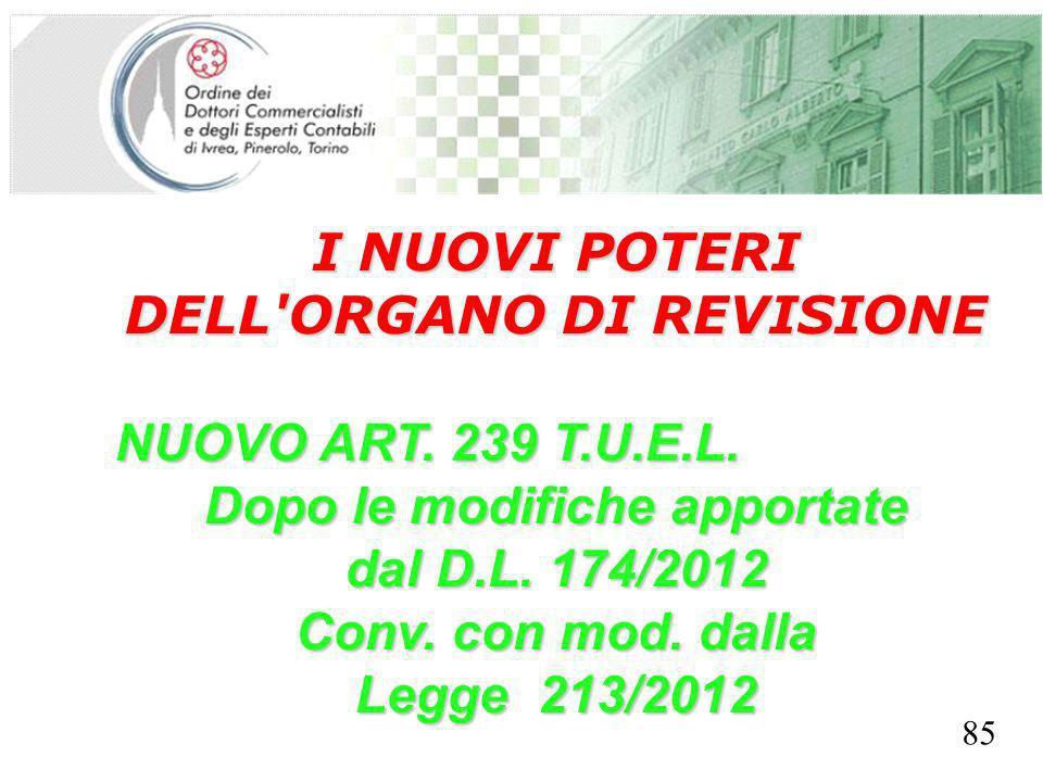 SEGRETERIA PROVINCIALE - TORINO I NUOVI POTERI DELL'ORGANO DI REVISIONE NUOVO ART. 239 T.U.E.L. Dopo le modifiche apportate dal D.L. 174/2012 Conv. co