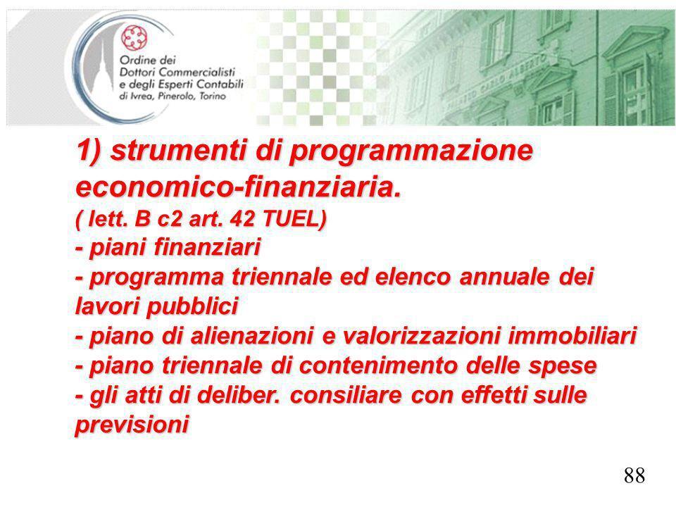 SEGRETERIA PROVINCIALE - TORINO 1) strumenti di programmazione economico-finanziaria. ( lett. B c2 art. 42 TUEL) - piani finanziari - programma trienn