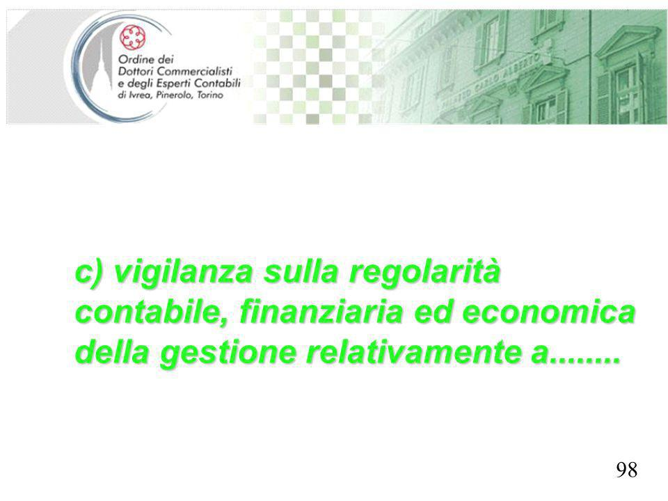 SEGRETERIA PROVINCIALE - TORINO c) vigilanza sulla regolarità contabile, finanziaria ed economica della gestione relativamente a........ 98