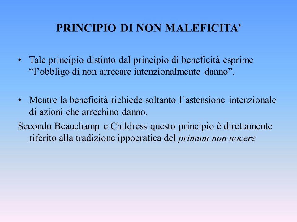 PRINCIPIO DI NON MALEFICITA Tale principio distinto dal principio di beneficità esprime lobbligo di non arrecare intenzionalmente danno.