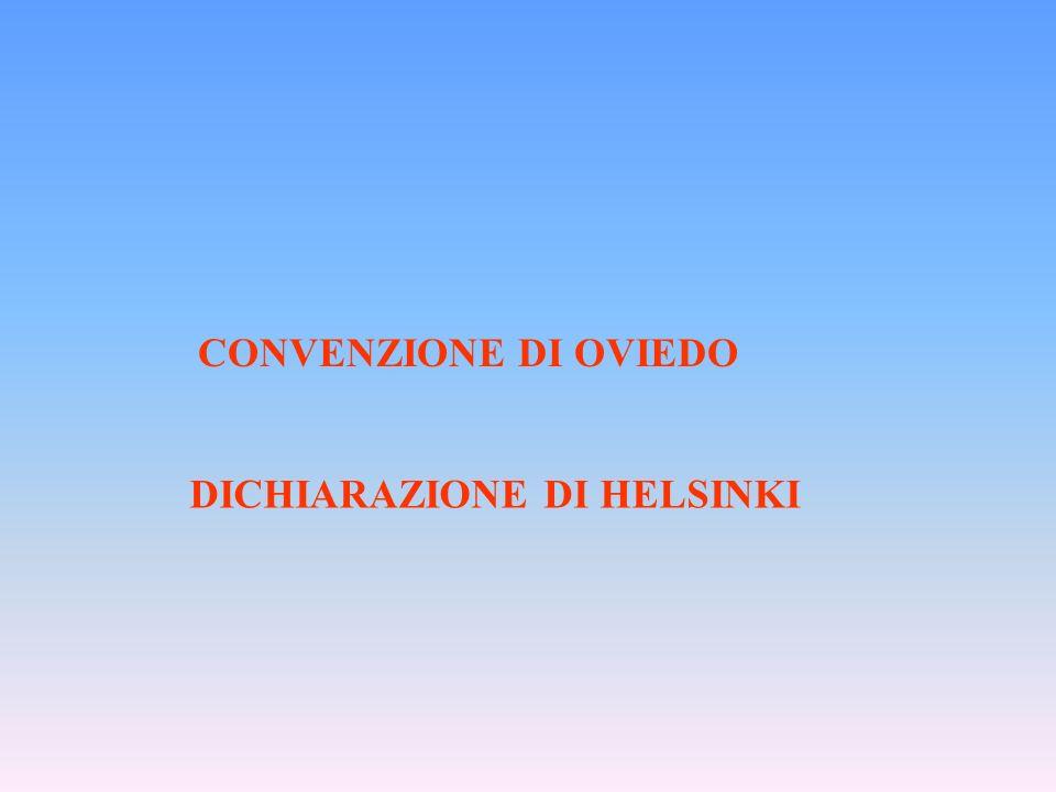 DICHIARAZIONE DI HELSINKI CONVENZIONE DI OVIEDO