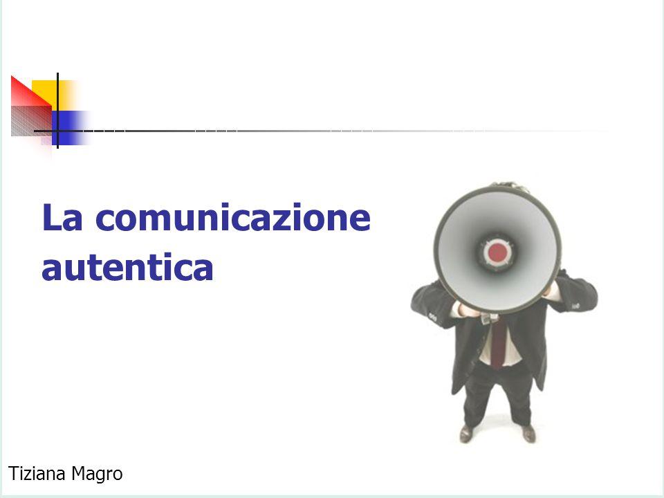 Tiziana Magro La comunicazione autentica