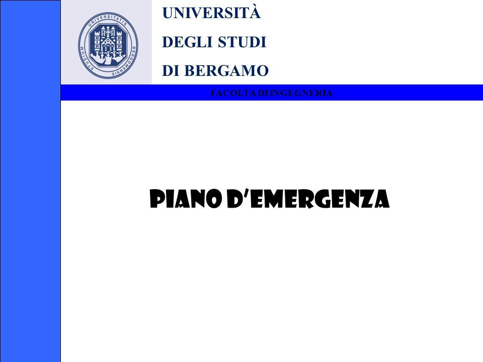 UNIVERSITÀ DEGLI STUDI DI BERGAMO FACOLTÀ DI INGEGNERIA PIANO DEMERGENZA