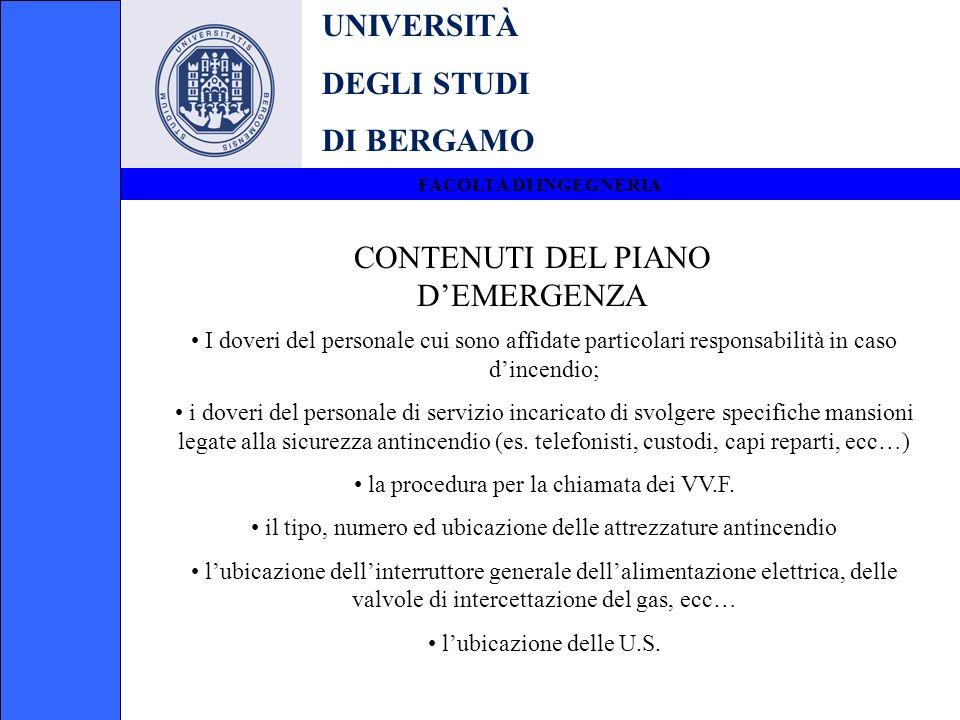 UNIVERSITÀ DEGLI STUDI DI BERGAMO FACOLTÀ DI INGEGNERIA CONTENUTI DEL PIANO DEMERGENZA I doveri del personale cui sono affidate particolari responsabi