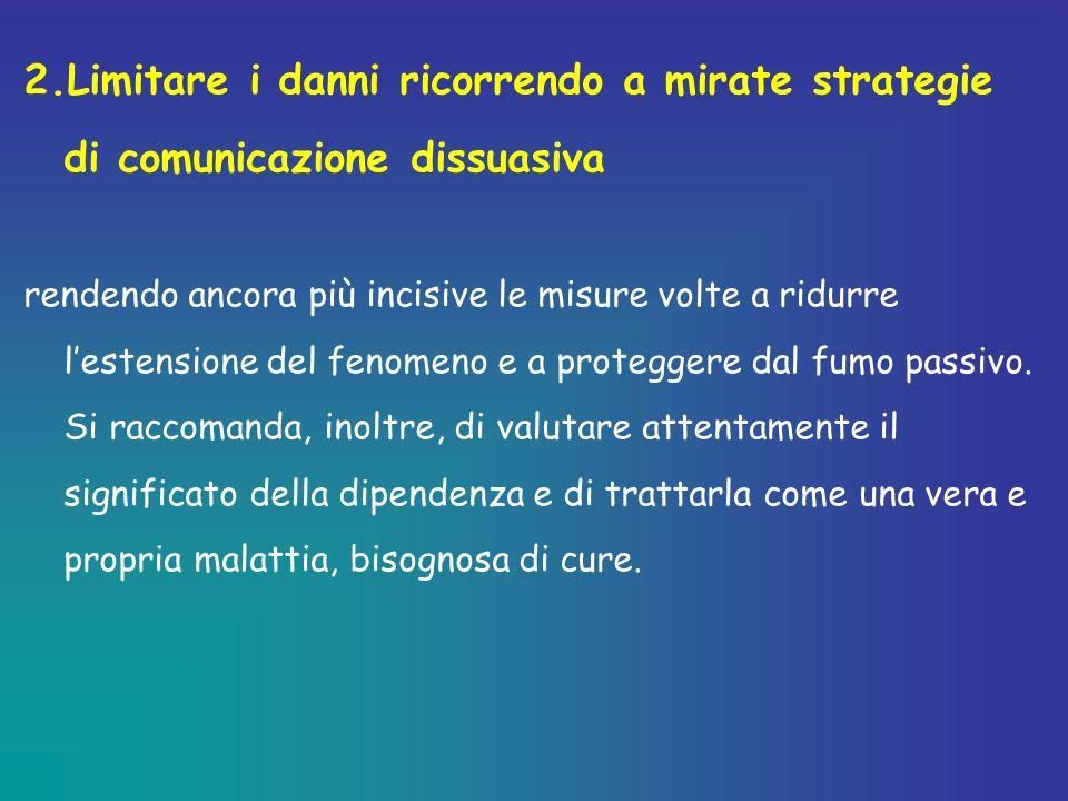2.Limitare i danni ricorrendo a mirate strategie di comunicazione dissuasiva rendendo ancora più incisive le misure volte a ridurre lestensione del fe