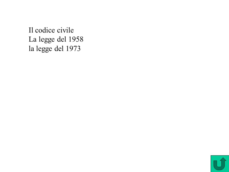 Il codice civile La legge del 1958 la legge del 1973