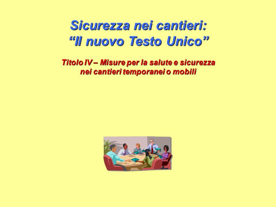 Giancarlo Negrello - Sicurezza nei cantieri: Il nuovo testo unico - Titolo IV 72 Art.