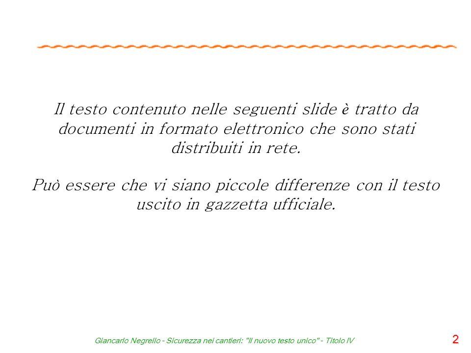 Giancarlo Negrello - Sicurezza nei cantieri: Il nuovo testo unico - Titolo IV 83 Art.