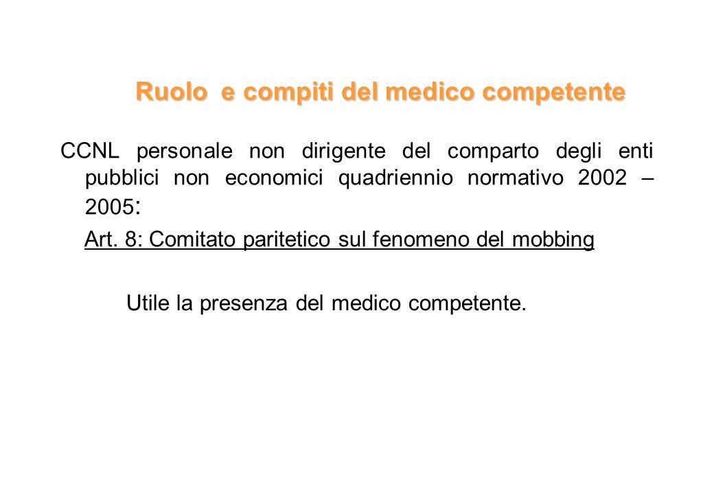 Ruolo e compiti del medico competente Ruolo e compiti del medico competente CCNL personale non dirigente del comparto degli enti pubblici non economic