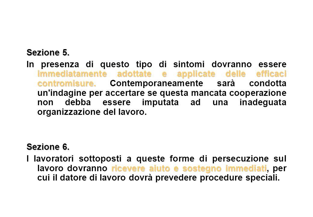 Sezione 5. immediatamente adottate e applicate delle efficaci contromisure. In presenza di questo tipo di sintomi dovranno essere immediatamente adott