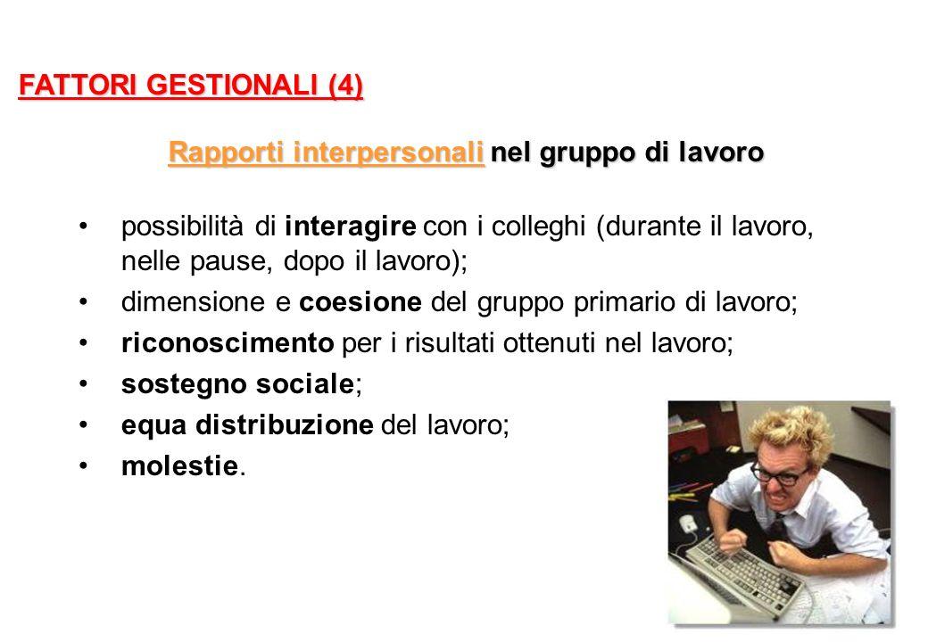 Rapporti interpersonali nel gruppo di lavoro possibilità di interagire con i colleghi (durante il lavoro, nelle pause, dopo il lavoro); dimensione e c
