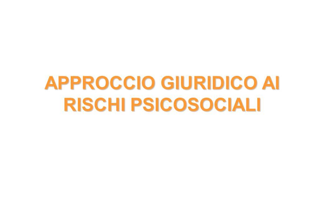 APPROCCIO GIURIDICO AI RISCHI PSICOSOCIALI