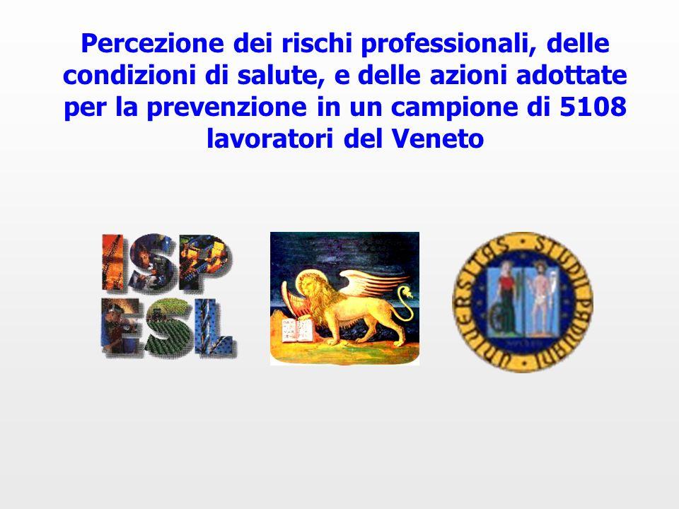 Percezione dei rischi professionali, delle condizioni di salute, e delle azioni adottate per la prevenzione in un campione di 5108 lavoratori del Vene