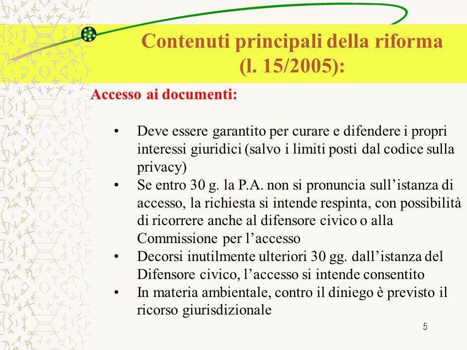 5 Accesso ai documenti: Deve essere garantito per curare e difendere i propri interessi giuridici (salvo i limiti posti dal codice sulla privacy) Se e