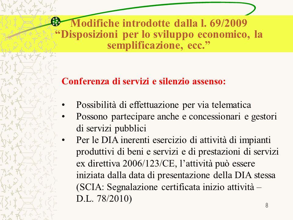 8 Conferenza di servizi e silenzio assenso: Possibilità di effettuazione per via telematica Possono partecipare anche e concessionari e gestori di ser