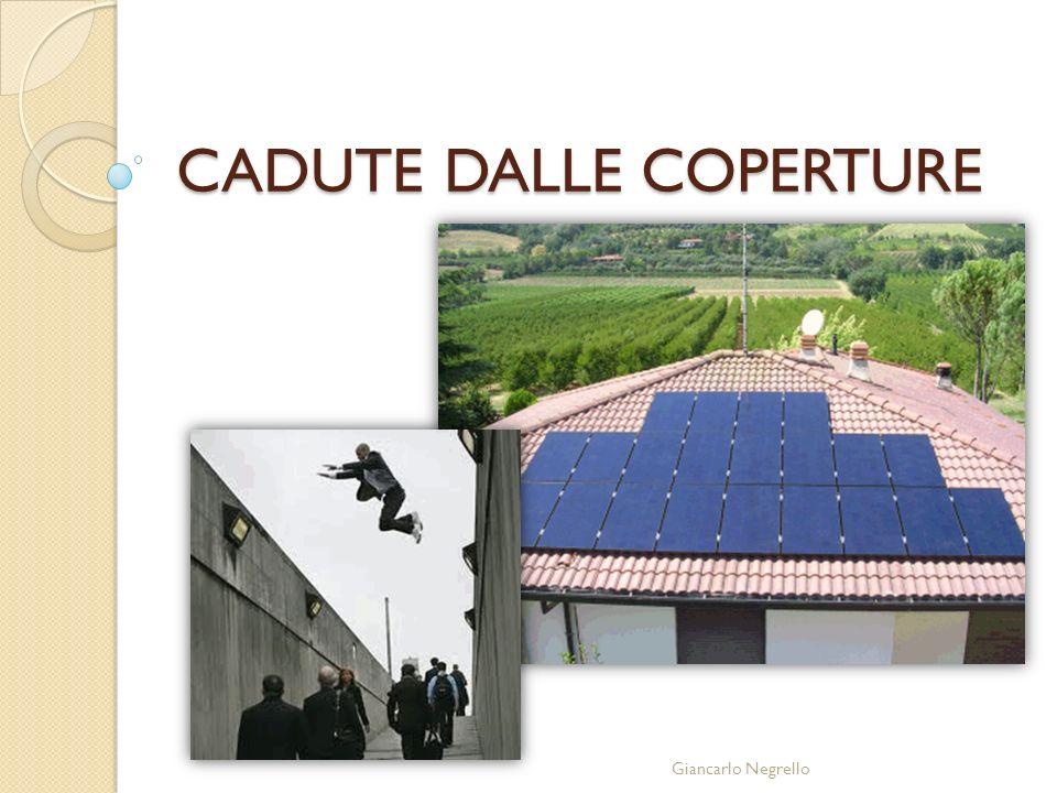 Giancarlo Negrello CADUTE DALLE COPERTURE